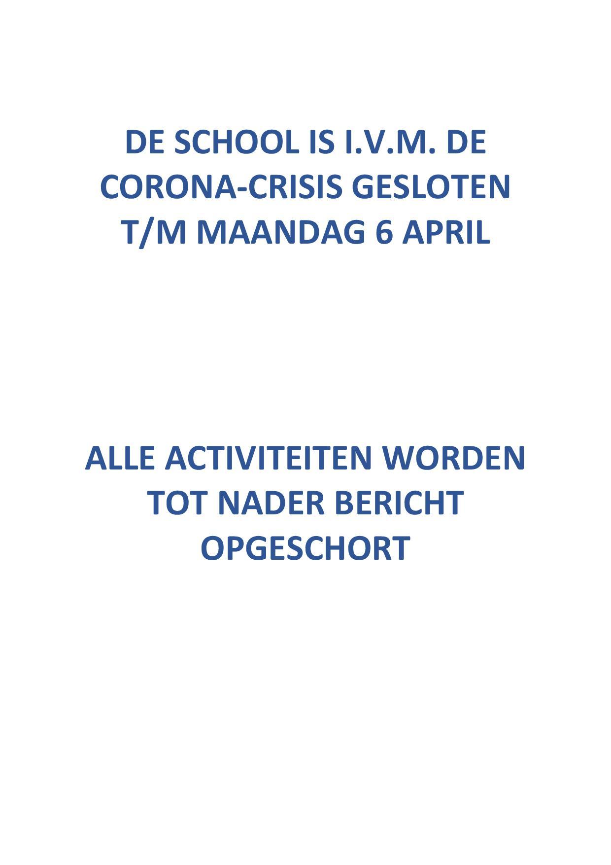De school is i.v.m. de corona-crisis gesloten t/m maandag 6 april