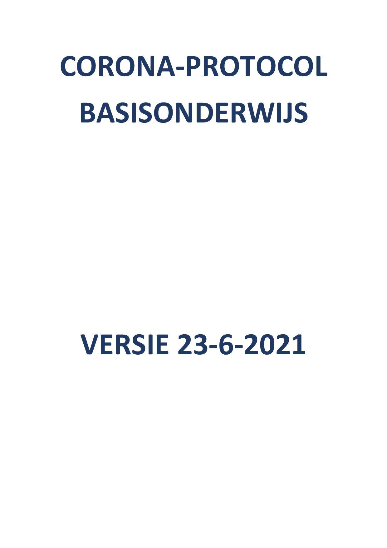 Corona-protocol Basisonderwijs Versie 23-6-2021
